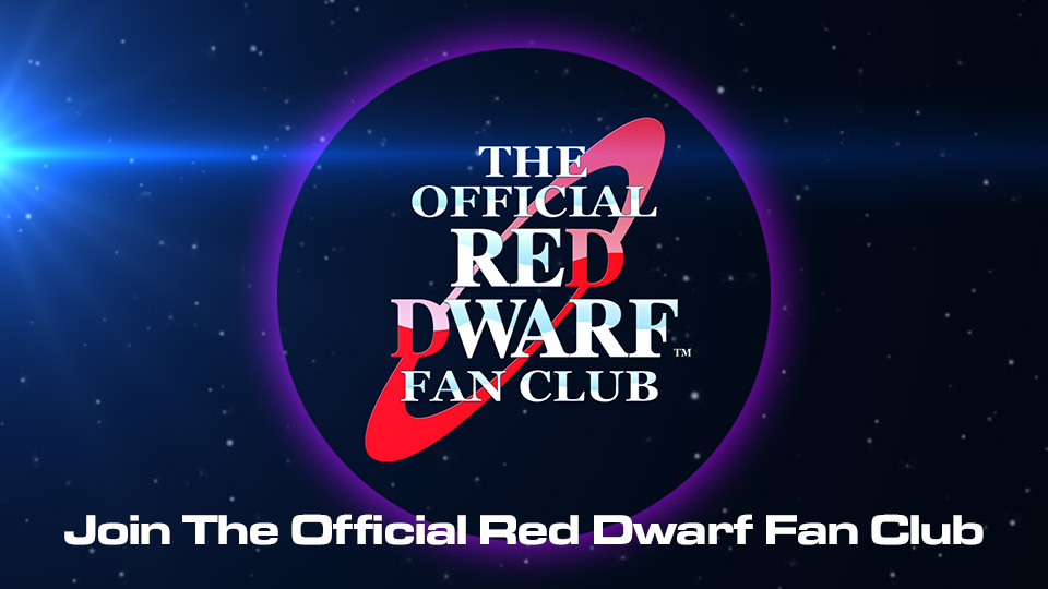 Join The Official Red Dwarf Fan Club